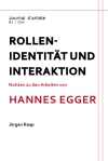 Hannes Egger, Rollenidentität und Interaktion