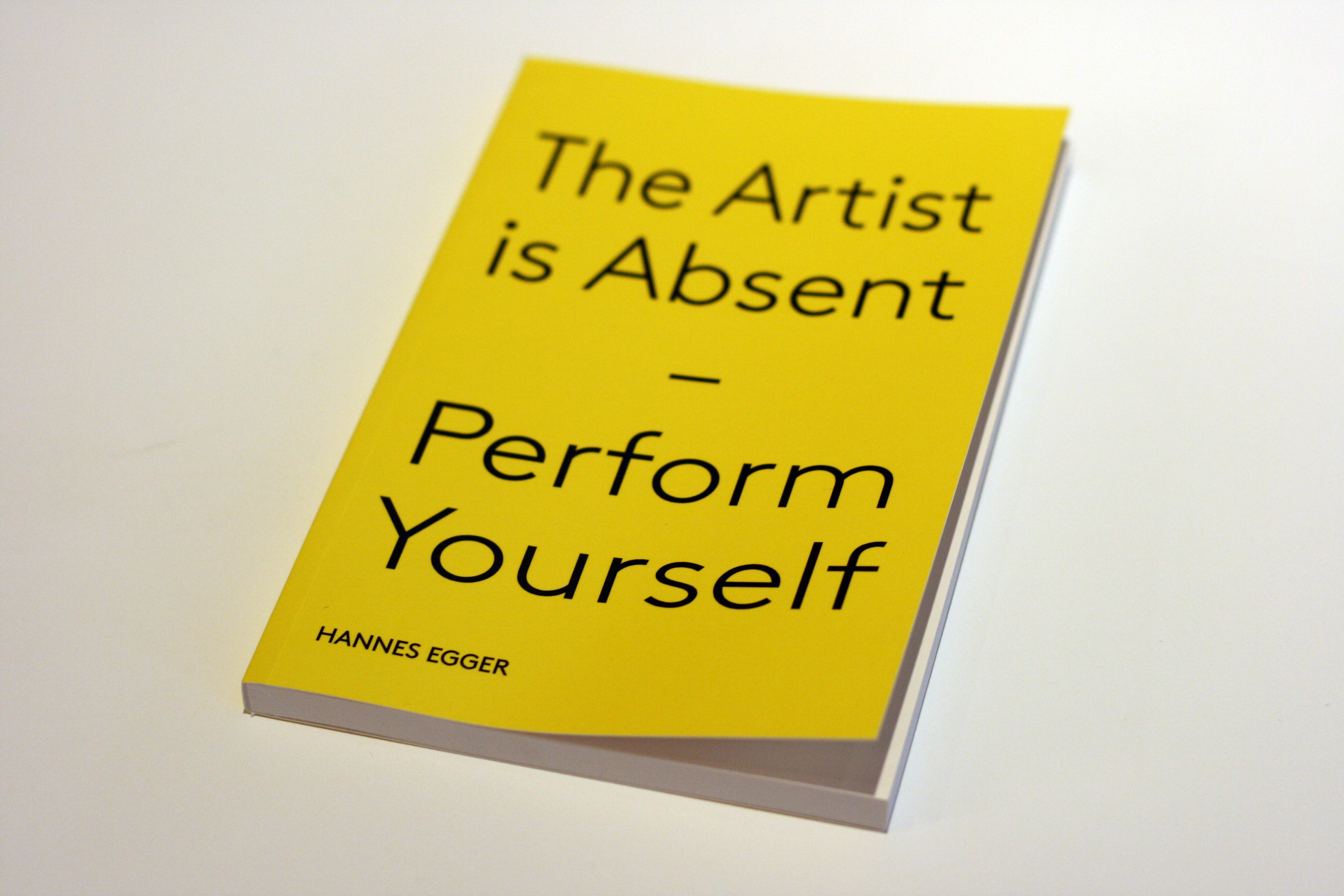 Hannes Egger, The artist is absent – perform yourself, 2015