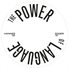 Hannes Egger, The Power of Language, 2019